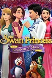The Swan Princess: Kingdom of Music (2019) เจ้าหญิงหงส์ขาว