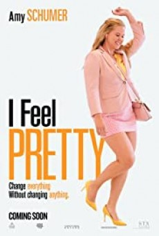 I Feel Pretty (2018) สวย อวบ อึ๊ม ฉันรู้ฉันสวย