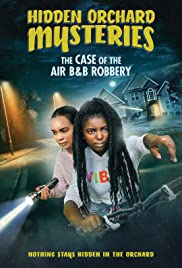 Hidden Orchard Mysteries The Case Of The Air B And B Robbery (2020)